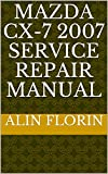 Mazda Cx-7 2007 Service repair manual