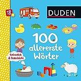 Duden 18+: Extradick & federleicht: 100 allererste Wörter: ab 18 Monaten (DUDEN Pappbilderbücher 18+ Monate)