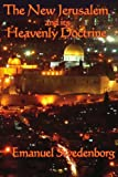The New Jerusalem and Its Heavenly Doctrine, Emanuel Swedenborg, 1604590947