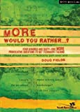More Would You Rather...?, Doug Fields, 0310264588
