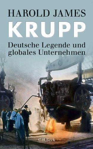 Krupp: Deutsche Legende und globales Unternehmen Gebundenes Buch – 19. September 2011 Harold James Karl-Heinz Siber C.H.Beck 3406624146