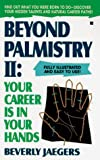 Book cover image for Beyond Palmistry 2: Your Career Is in Your Hands (v. 2)
