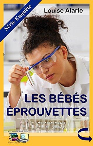LES BÉBÉS ÉPROUVETTES: Série Enquête (Série Enquête Roman policier Mystère et suspense t. 5) (French Edition)