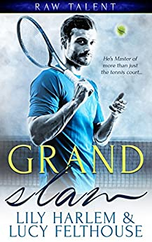 Grand Slam (Raw Talent Book 1) by [Harlem, Lily, Felthouse, Lucy]