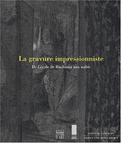 La Gravure Impressionniste   De L Cole De Barbizon Aux Nabis