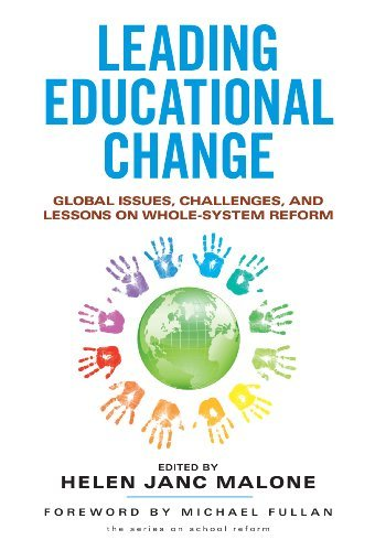 Download Leading Educational Change: Global Issues, Challenges, and Lessons on Whole-System Reform (the series on school reform) Pdf