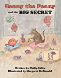 Benny the Penny and the Big Secret, Philip A. Edles and Margaret M. McDonald, 1412051320