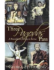 Three Pagodas Pass: A Roundabout Journey to Burma