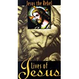 Lives of Jesus: Jesus the Rebel