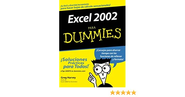 Amazon.com: Excel 2002 Para Dummies (Spanish Edition) (9780764541025): Greg Harvey: Books