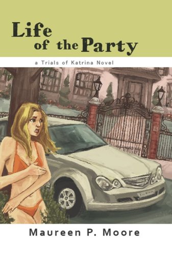 Life of the Party (Trials of Katrina Book 1)