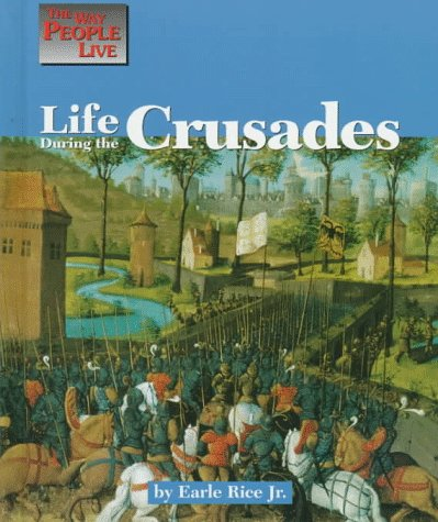Life During the Crusades (Way People Live)