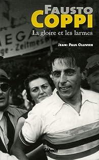 Fausto Coppi : La gloire et les larmes par Jean-Paul Ollivier