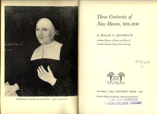Three Centuries of New Haven, 1638-1938