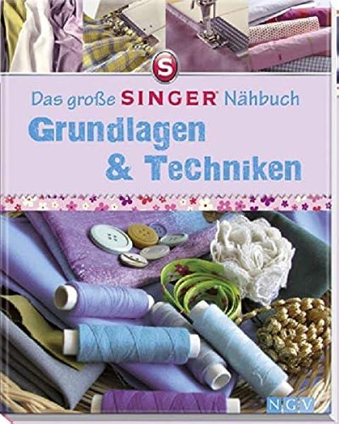 Das große SINGER Nähbuch - Grundlagen & Techniken: Amazon.es ...