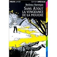SANS-ATOUT LA VENGEANCE DE LA MOUCHE