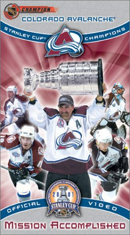 Mission Accomplished - Colorado Avalanche 2001 Stanley Cup Champions [VHS]