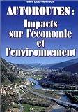 Autoroutes: Impacts sur l'économie et l'environnement