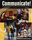 img - for COMMUNICATE! A WORKBOOK FOR INTERPERSONAL COMMUNICATION book / textbook / text book