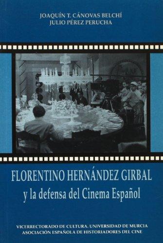 Descargar Libro Florentino Hernandez Girbal Y La Defensa Del Cinema Español Joaquin Canovas Belchi