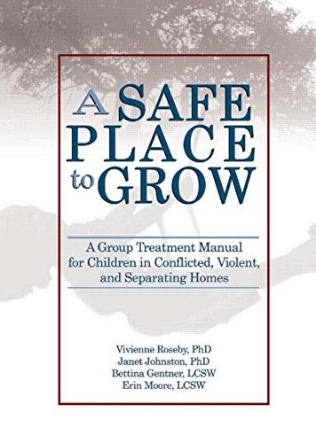 A Innocuous Place to Grow: A Group Treatment Manual for Children in Conflicted, Violent, and Separating Homes