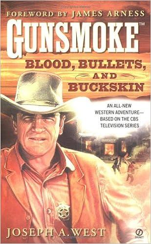 Blood, Bullets, and Buckskin (Gunsmoke, No  1): Joseph A