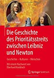 Die Geschichte des Prioritätsstreits zwischen Leibniz und Newton: Geschichte – Kulturen – Menschen (Vom Zählstein zum Computer)