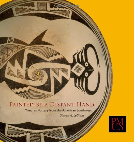 Mexico Pottery - Painted by a Distant Hand: Mimbres Pottery from the American Southwest (Peabody Museum Collections Series)