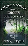 Ghost Stories from the Ghosts' Point of View Trilogy Vol. 1 (Volume)