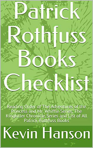 Patrick Rothfuss Books Checklist: Reading Order of The Adventures of the Princess and Mr. Whiffle Series, The Kingkiller Chronicle Series and List of All Patrick Rothfuss Books