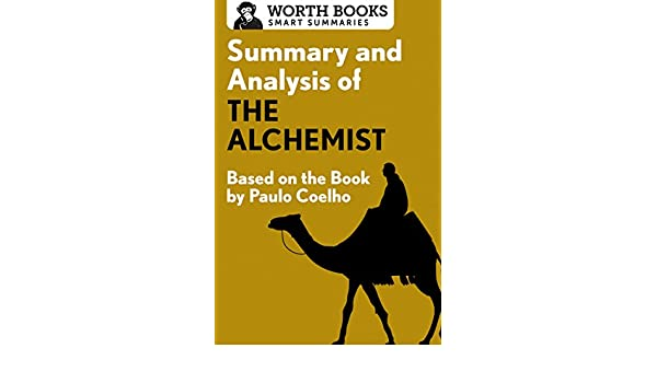 com summary and analysis of the alchemist based on the  com summary and analysis of the alchemist based on the book by paulo coehlo ebook worth books kindle store