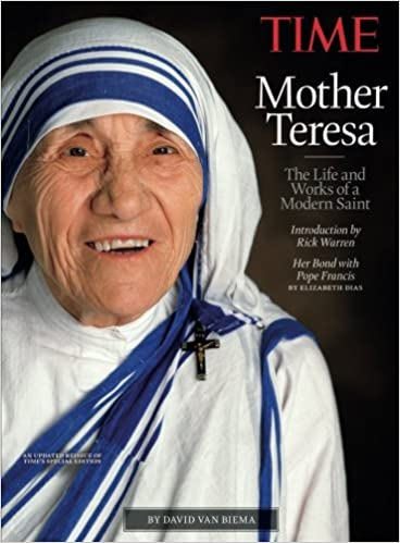 Time Mother Teresa The Life And Works Of A Modern Saint The