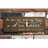 IvyDalton As For Me And My House We Will Serve Tacos Salsa 24/7 Funny Saying Serve The Lord Sign Bible Vers Wooden Signs
