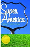 Super America: Stories (Flannery O'Connor Award for Short Fiction)