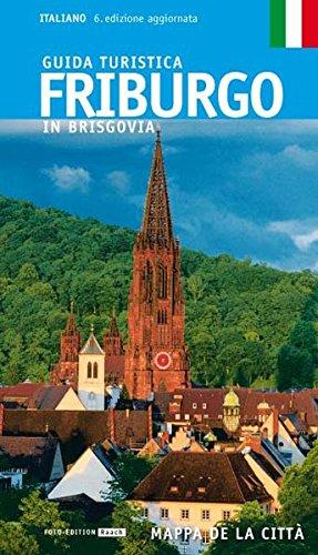 FRIBURGO IN BRISGOVIA: Guida turistica. Stadtführer. Italienische Ausgabe