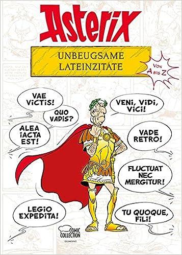 Asterix Unbeugsame Lateinzitate Von A Bis Z Amazon De Rene Goscinny Albert Uderzo Bernard Pierre Molin Klaus Joken Gudrun Penndorf Bucher