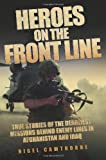 Heroes on the Front Line, Nigel Cawthorne, 1843582902