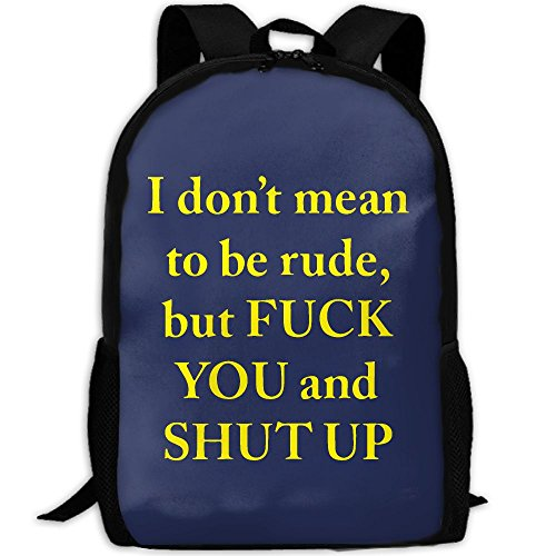 I Don't Mean To Be Rude,but FUCK YOU And SHUT UP Interest Print Custom Unique Casual Backpack School Bag Travel Daypack - You Fuck Sunglasses