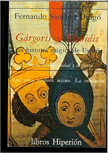 GARGORIS Y HABIDIS (UNA HISTORIA MAGICA DE ESPAÑA): Amazon.es: FERNANDO SANCHEZ DRAGO: Libros