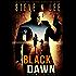 Black Dawn: Action-Packed Revenge & Gripping Vigilante Justice (Angel of Darkness Thriller, Noir & Hardboiled Crime Fiction Book 9)