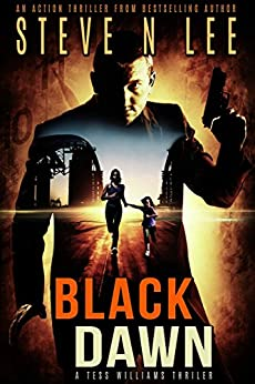 Black Dawn: Action-Packed Revenge & Gripping Vigilante Justice (Angel of Darkness Thriller, Noir & Hardboiled Crime Fiction Book 9) by [Lee, Steve N.]