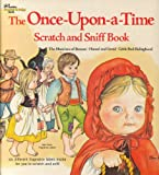 img - for The Once-Upon-a-Time Scratch and Sniff Book (A Golden Scratch & Sniff Book) book / textbook / text book