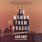 The Woman from Prague: Ash McKenna, Book 4 | Rob Hart