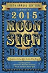 Llewellyn's 2015 Moon Sign Book: Cons...