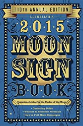 Llewellyn's 2015 Moon Sign Book: Conscious Living by the Cycles of the Moon (Llewellyn's Moon Sign Books)