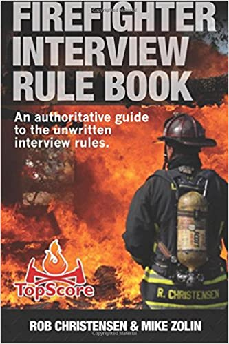 firefighter interview rule book firefighter interview rule book mr mike zolin mr rob christensen 9780996127103 amazoncom books - Being A Firefighter Why Do You Want To Be A Firefighter Interview Question