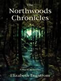 The Northwoods Chronicles, Elizabeth Engstrom, 1594147051