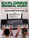 Exploring General Music in the Keyboard Lab, Debbie Cavalier, 0825845254