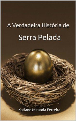 A Verdadeira História de Serra Pelada (Portuguese Edition)