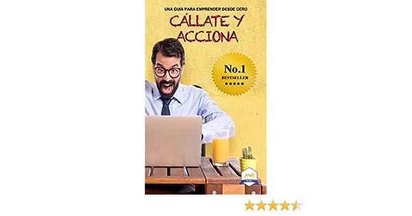 Amazon.com: Callate y Acciona: Una guía para emprender desde cero (Spanish Edition) eBook: Manuel Moreira, Saúl Cárdenas, Alex Carbajal, Javier Sánchez, ...